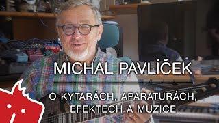 Michal Pavlíček - O kytarách, aparaturách, efektech a muzice