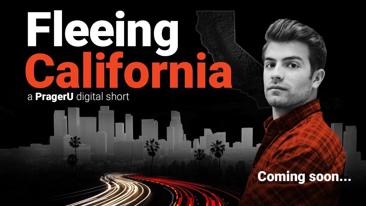 COMING SOON: Fleeing California -PRAGER U