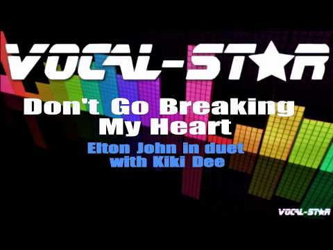 Elton John & Kiki Dee - Don't Go Breaking My Heart (Karaoke Version) with Lyrics HD Vocal-Star Karaoke