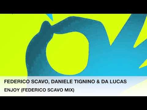 Federico Scavo,Daniele Tignino & Da Lukas - Enjoy (Federico Scavo Mix) OUT 10.06.13