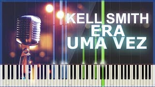 Baixar Kell Smith - Era Uma Vez (Piano e Teclado Tutorial) | Synthesia