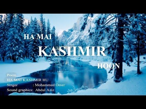 HAAN MAI KASHMIR HOON | By Mohammed Omer