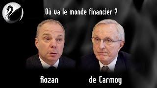 Où va le monde financier ? (J-M. Rozan & H. de Carmoy)