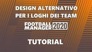 Design Alternativo Stemmi Squadre - Tutorial | Football Manager 2020