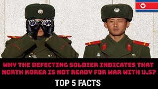 WHY THE DEFECTING SOLDIER INDICATES THAT NORTH KOREA IS NOT READY FOR WAR WITH U.S? thumbnail