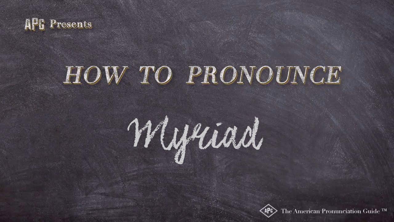 How to Pronounce Myriad  Myriad Pronunciation