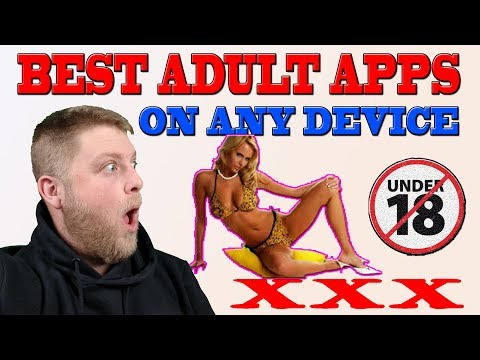 💥 BEST ADULT APPS For All Devices 2019 💥   🔸 Android / Firestick / Phone 🔸
