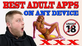 BEST ADULT APPS For All Devices 2019  |  Android / Firestick / Phone