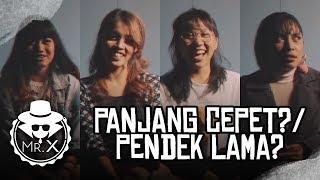 "MISTER X : ""Panjang Cepet / Pendek  Lama"" [18+]"