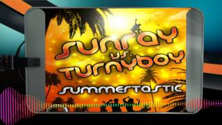 Sunray vs. Turnyboy - Summertastic (Original Mix)