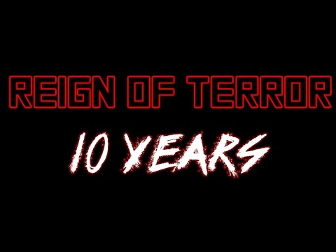 Reign of Terror: 10 Years