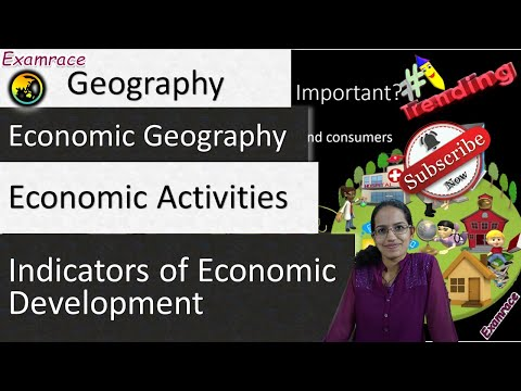 Economic Activities & Economic Development: Fundamentals of Geography