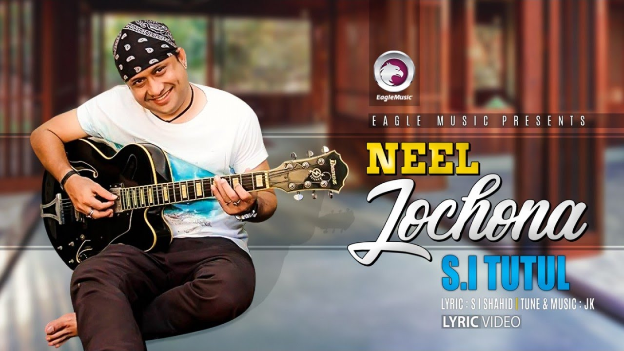 Neel Jochona | S.I Tutul | Bangla Song | Eagle Music