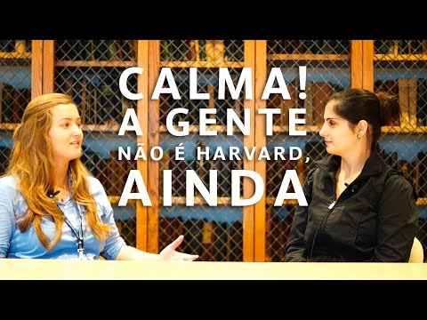 Calma! A Gente Não é Harvard, Ainda - Anna Cardoso