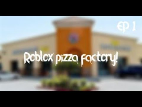 Roblox Pizza Factory Ep 1 2 Youtube