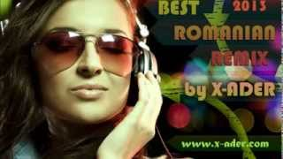 ★ Best Romanian Remix 2013 by X-ADER @ www.x-ader.com ★