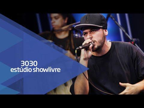 """""""Mundo de ilusões"""" - 3030 no Estúdio Showlivre 2015"""