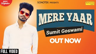 Download Lagu Mere Yaar (Full Video) Sumit Goswami    Khatri    New Haryanvi Songs Haryanavi 2020 mp3
