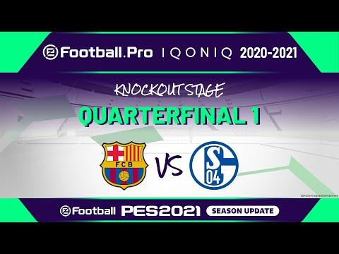 PES | QUARTERFINAL 1 | FC Barcelona vs FC Schalke 04 | eFootball.Pro IQONIQ 2020-2021 KNOCKOUT STAGE