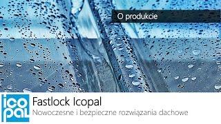 Icopal Fastlock - Nowoczesne pokrycia dachowe! - o produkcie