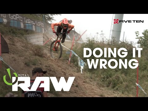 DOING IT WRONG - Vital RAW World Cup DH Slams And Crashes