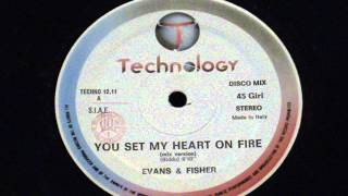 You set my heart on fire - Evans & Fisher