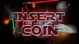 Star Wars - The Last Sith INSERT COIN Especial GUERRA DE LAS GALAXIAS