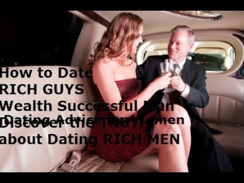 How To Date A Rich Guy, A Wealthy Man Successful Singles | Discover The TRUTH