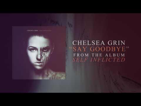 Chelsea Grin - Say Goodbye