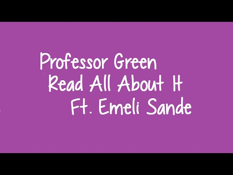 Professor Green Ft. Emeli Sande - Read All About It (Lyrics)