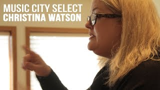 Music City Select | Christina Watson(In our 4th installment of