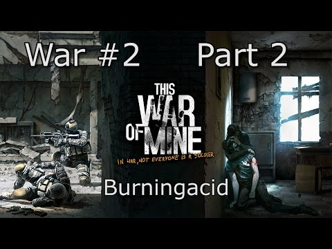 This War of Mine - War 2 Part 2 - Greedy Mistakes