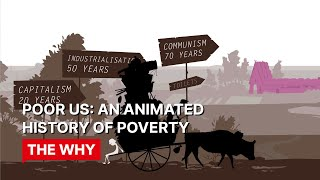 Poor Us: an animated history - Why Poverty?