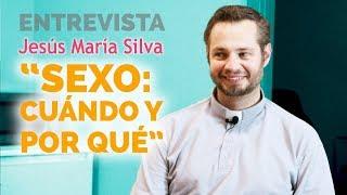 """Entrevista a Jesús María Silva sobre su libro """"SEXO: cuándo y por qué"""""""