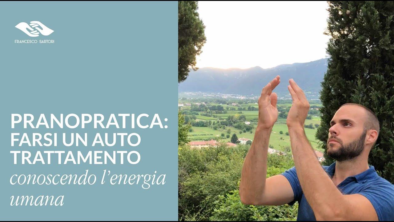 Pranopratica: come farsi un auto trattamento, conoscendo l'energia umana