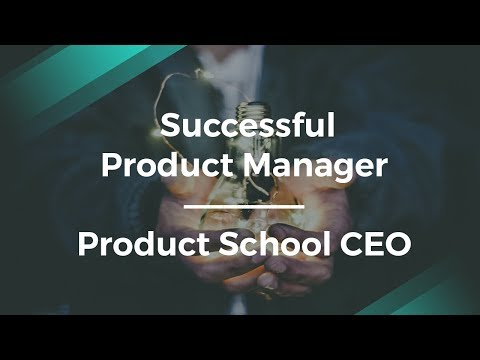 Becoming a Successful Product Manager by Product School CEO