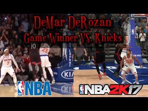 DEMAR DEROZAN GAME WINNER VS. THE NEW YORK KNICKS (NBA 2K17  RECREATION)