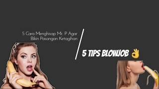 5 Cara Menghisap Mr. P Yang Bisa Bikin Pasangan Ketagihan || Tips Oral Seks