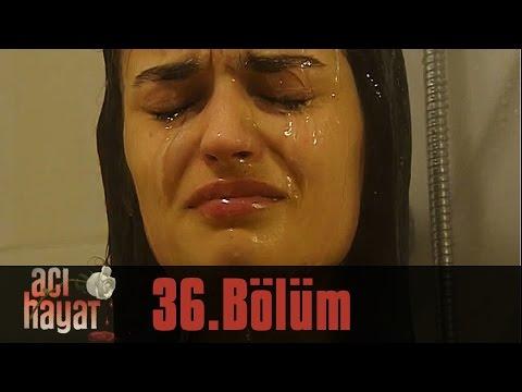 Acı Hayat 36.Bölüm Tek Part İzle (HD)