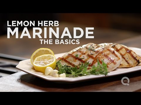 How To Make Lemon Herb Chicken Marinade - The Basics On QVC