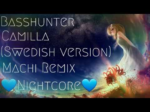 Basshunter - Camilla (Swedish) Machi Remix