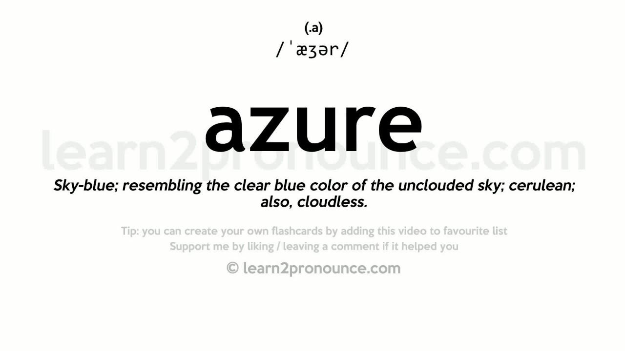 Pronunciation of Azure  Definition of Azure