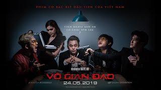 [OFFICIAL TRAILER] VÔ GIAN ĐẠO - PHIM HÀNH ĐỘNG HAY 2019 - KHỞI CHIẾU 24.05.2019