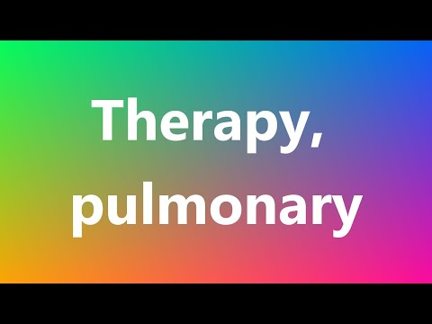 Therapy, pulmonary - Medical Definition and Pronunciation