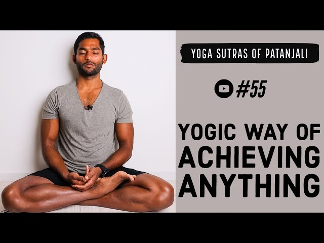#55. Yogic way of achieving anything | Yoga Sutras of Patanjali