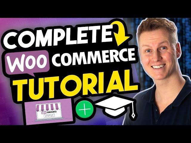 Complete WooCommerce Tutorial   eCommerce Tutorial 2020