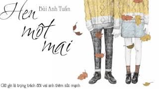Hẹn Một Mai - Bùi Anh Tuấn [ Lyrics ]
