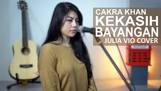 KEKASIH BAYANGAN - CAKRA KHAN ( JULIA VIO COVER ) MP3