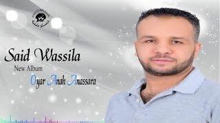 Said Wassila Oyar Anah Anasara -.mp3