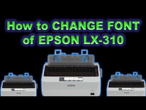 How to CHANGE the FONT of EPSON LX-310 printer